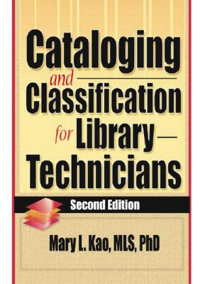 Cataloging and Classification for Library Technicians By Kao, Mary Liu